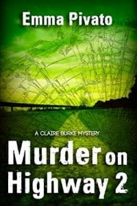 Murder on Highway 2 a Claire Burke Mystery by Emma Pivato